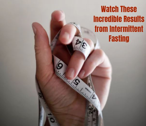 Watch These Incredible Results from Intermittent Fasting 1